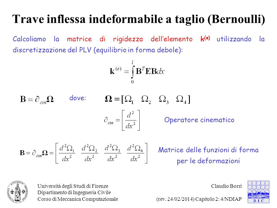 Università degli Studi di Firenze Dipartimento di Ingegneria Civile Corso di Meccanica Computazionale Claudio Borri (rev.