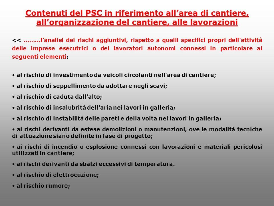 Contenuti del PSC in riferimento allarea di cantiere, allorganizzazione del cantiere, alle lavorazioni << ………lanalisi dei rischi aggiuntivi, rispetto