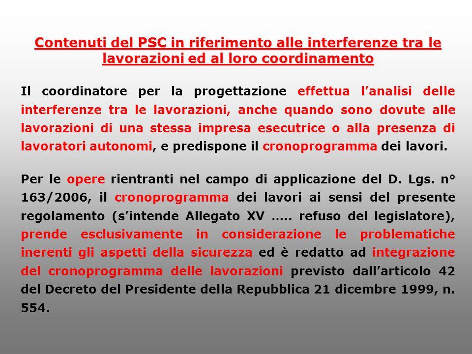 Contenuti del PSC in riferimento alle interferenze tra le lavorazioni ed al loro coordinamento Il coordinatore per la progettazione effettua lanalisi
