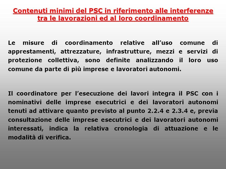 Contenuti minimi del PSC in riferimento alle interferenze tra le lavorazioni ed al loro coordinamento Le misure di coordinamento relative alluso comun