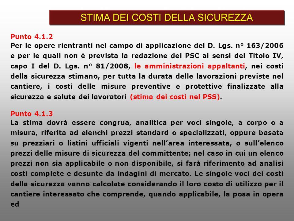 Punto 4.1.2 Per le opere rientranti nel campo di applicazione del D. Lgs. n° 163/2006 e per le quali non è prevista la redazione del PSC ai sensi del