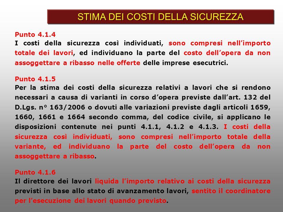 Punto 4.1.4 I costi della sicurezza così individuati, sono compresi nellimporto totale dei lavori, ed individuano la parte del costo dellopera da non