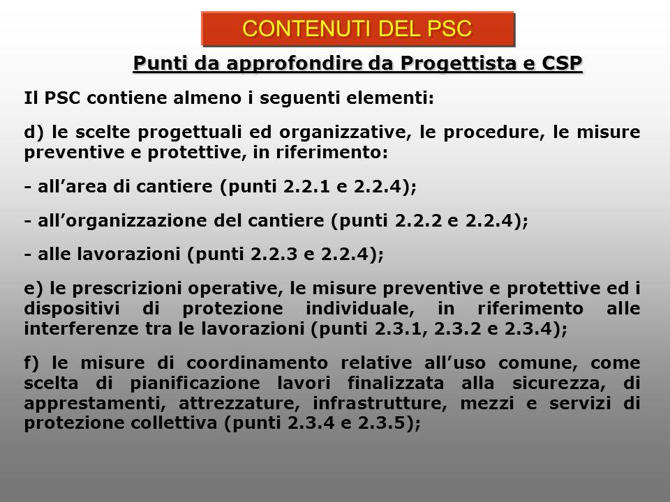 Il PSC contiene almeno i seguenti elementi: d) le scelte progettuali ed organizzative, le procedure, le misure preventive e protettive, in riferimento