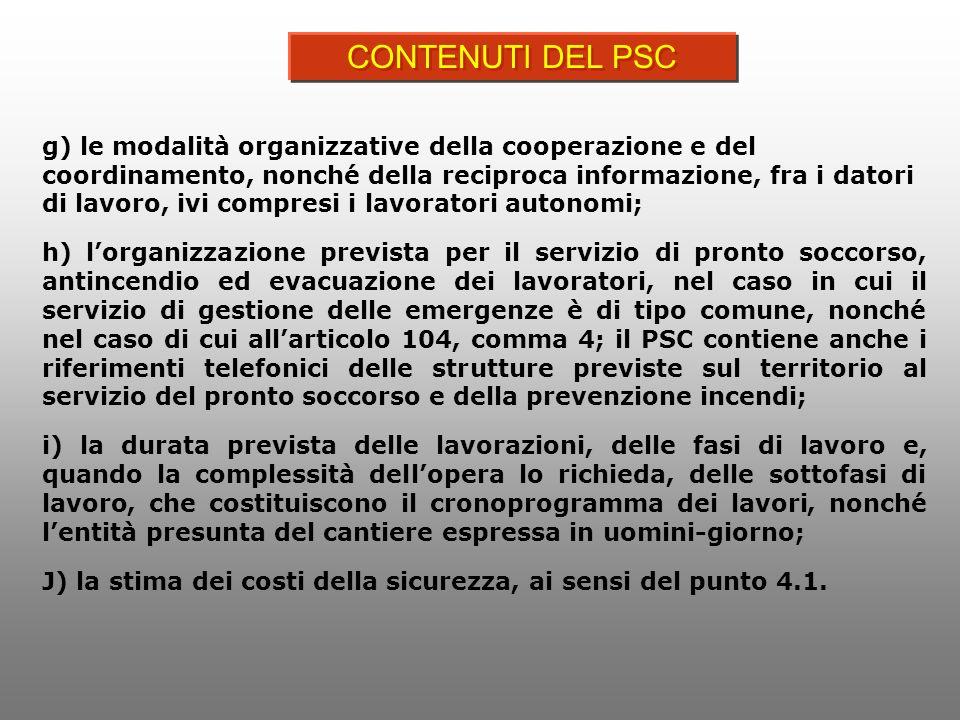 g) le modalità organizzative della cooperazione e del coordinamento, nonché della reciproca informazione, fra i datori di lavoro, ivi compresi i lavor