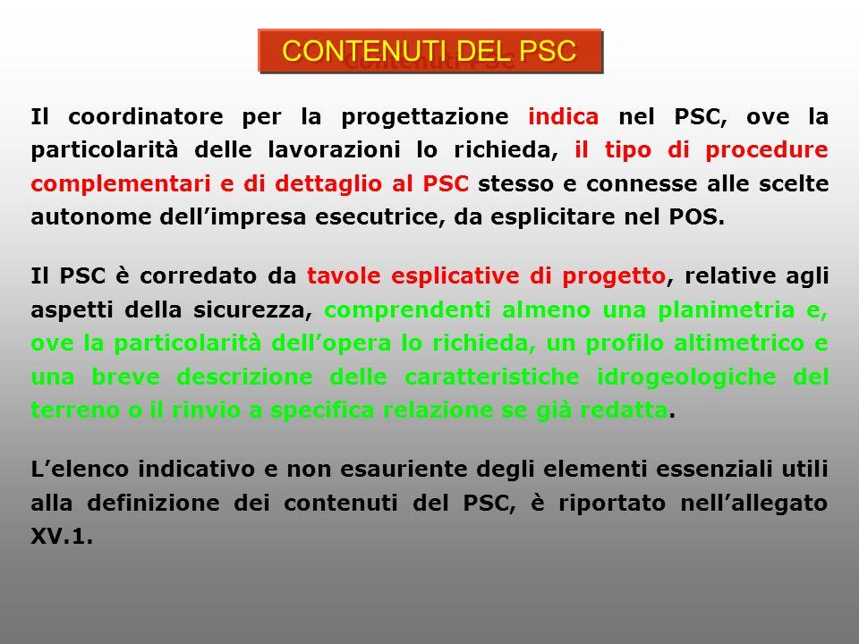 Contenuti PSC Il coordinatore per la progettazione indica nel PSC, ove la particolarità delle lavorazioni lo richieda, il tipo di procedure complement