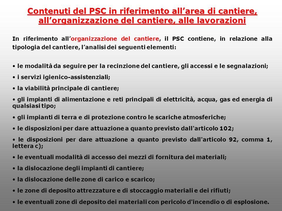 Contenuti del PSC in riferimento allarea di cantiere, allorganizzazione del cantiere, alle lavorazioni In riferimento allorganizzazione del cantiere,
