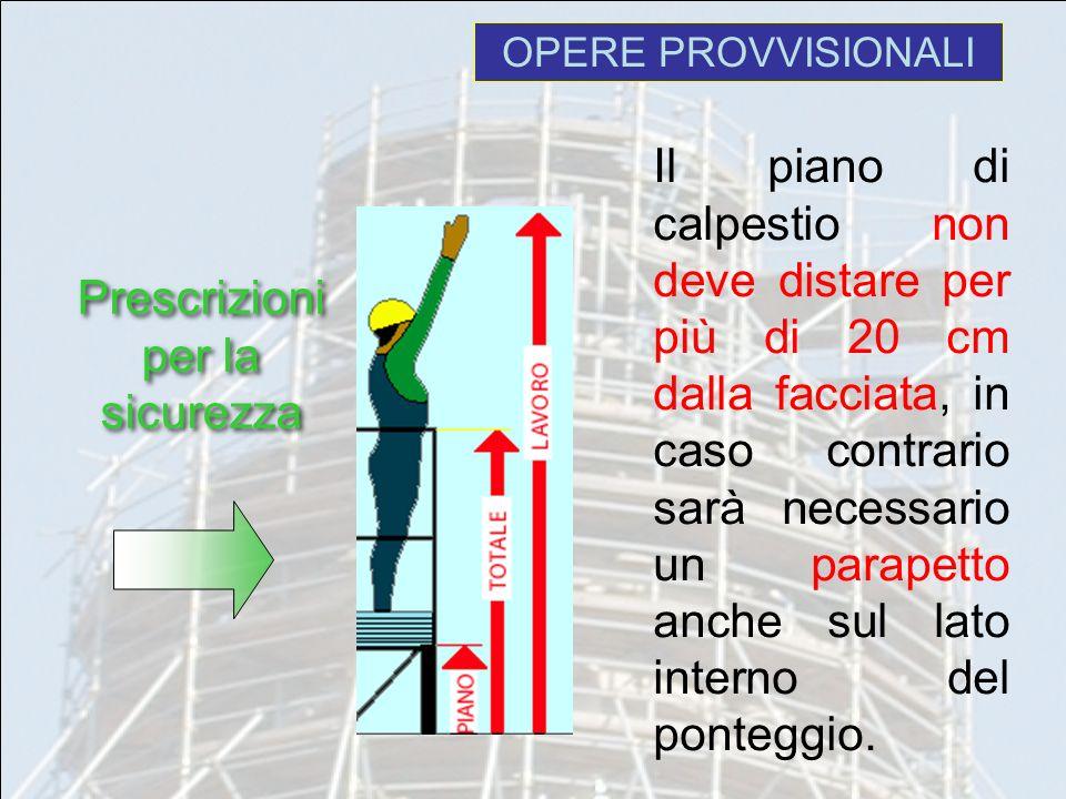 Il piano di calpestio non deve distare per più di 20 cm dalla facciata, in caso contrario sarà necessario un parapetto anche sul lato interno del pont