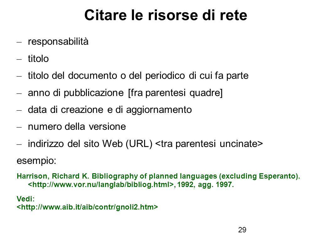 Firenze, 22 ottobre 2010 Citare le risorse di rete – responsabilità – titolo – titolo del documento o del periodico di cui fa parte – anno di pubblicazione [fra parentesi quadre] – data di creazione e di aggiornamento – numero della versione – indirizzo del sito Web (URL) esempio: Harrison, Richard K.