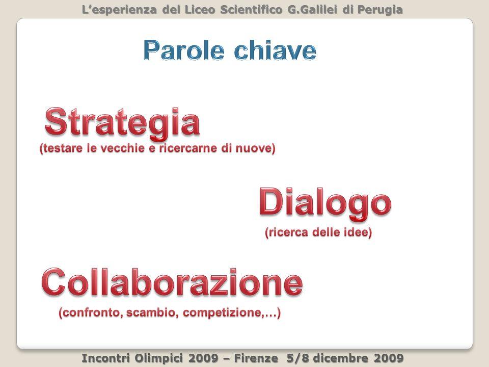 Lesperienza del Liceo Scientifico G.Galilei di Perugia Incontri Olimpici 2009 – Firenze 5/8 dicembre 2009