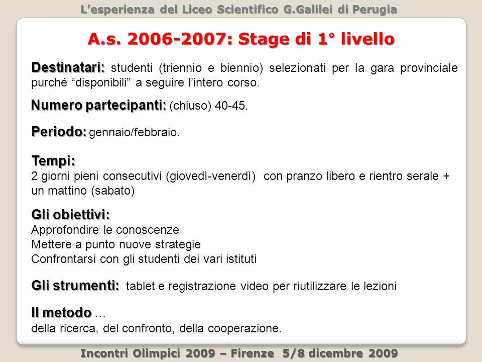 Lesperienza del Liceo Scientifico G.Galilei di Perugia Incontri Olimpici 2009 – Firenze 5/8 dicembre 2009 A.s.