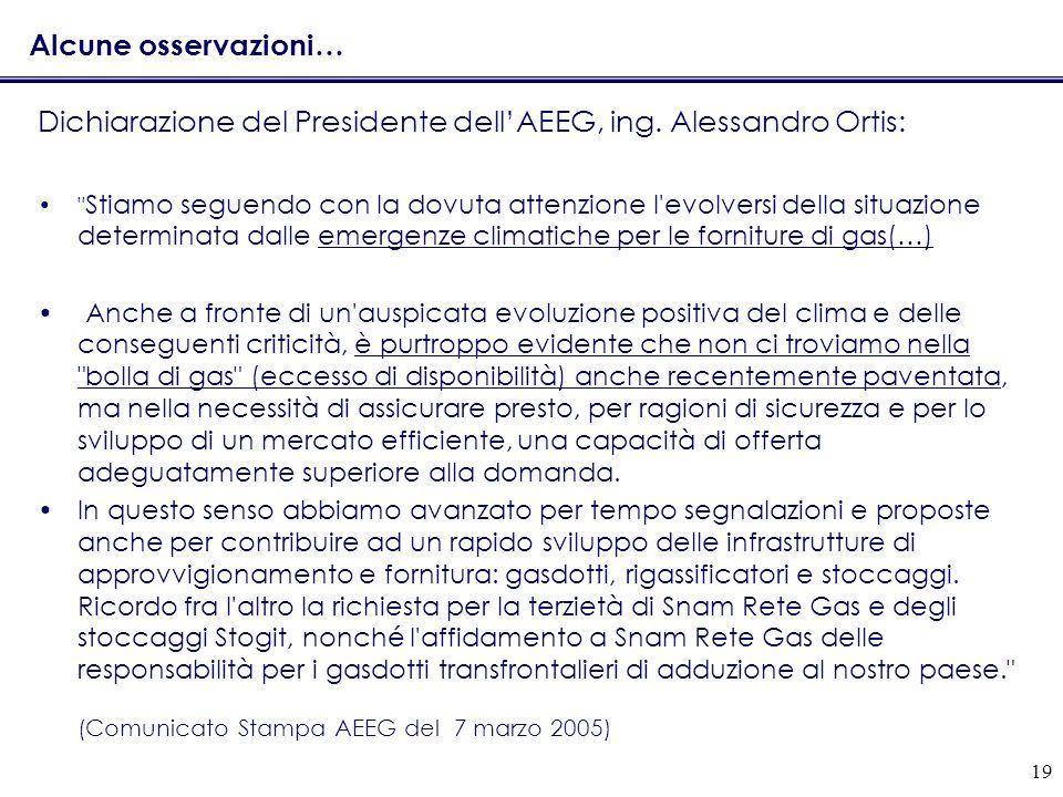 19 Alcune osservazioni… Dichiarazione del Presidente dellAEEG, ing. Alessandro Ortis: