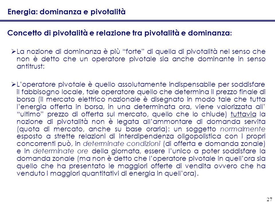 27 Energia: dominanza e pivotalità Concetto di pivotalità e relazione tra pivotalità e dominanza : La nozione di dominanza è più forte di quella di pi