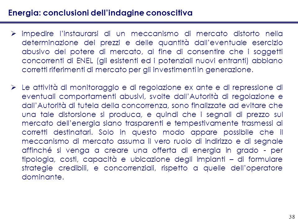 38 Energia: conclusioni dellindagine conoscitiva impedire linstaurarsi di un meccanismo di mercato distorto nella determinazione dei prezzi e delle qu