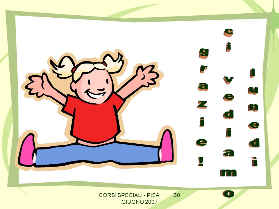 CORSI SPECIALI - PISA 30 GIUGNO 2007