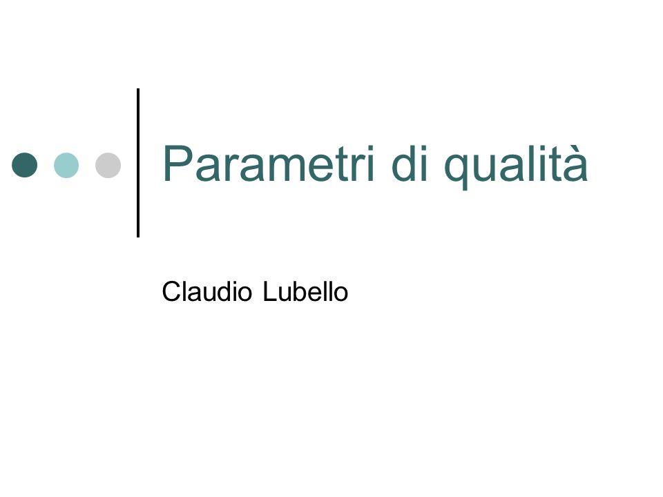 Parametri di qualità Claudio Lubello