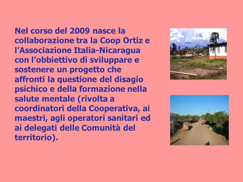 Nel corso del 2009 nasce la collaborazione tra la Coop Ortiz e lAssociazione Italia-Nicaragua con lobbiettivo di sviluppare e sostenere un progetto ch