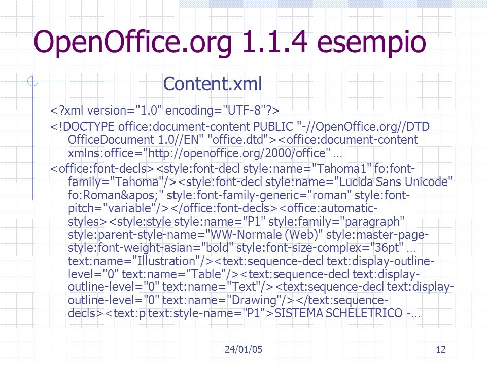 24/01/0512 OpenOffice.org 1.1.4 esempio <office:document-content xmlns:office=