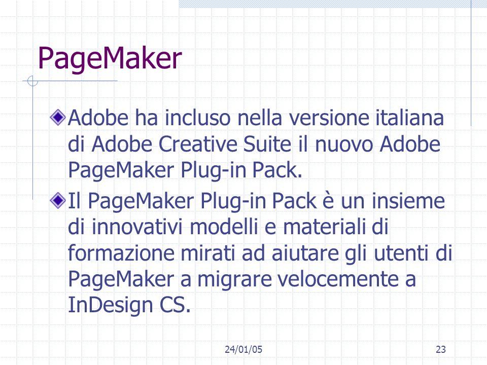 24/01/0523 PageMaker Adobe ha incluso nella versione italiana di Adobe Creative Suite il nuovo Adobe PageMaker Plug-in Pack. Il PageMaker Plug-in Pack