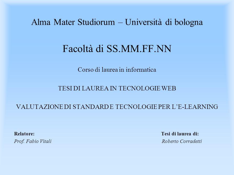 Alma Mater Studiorum – Università di bologna Facoltà di SS.MM.FF.NN Corso di laurea in informatica TESI DI LAUREA IN TECNOLOGIE WEB VALUTAZIONE DI STA