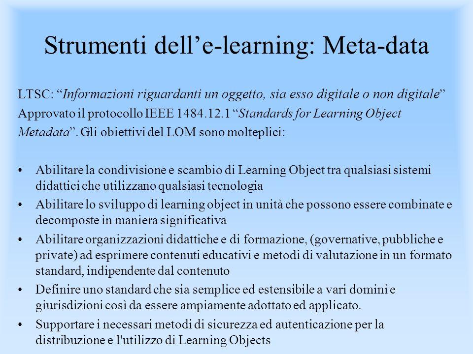 LMS VS LCMS LMS: Learning Management System LCMS: Learning Content Management System Entrambi permettono: registrazione, scheduling, delivery, tracking, interazione con gli studenti, testing.