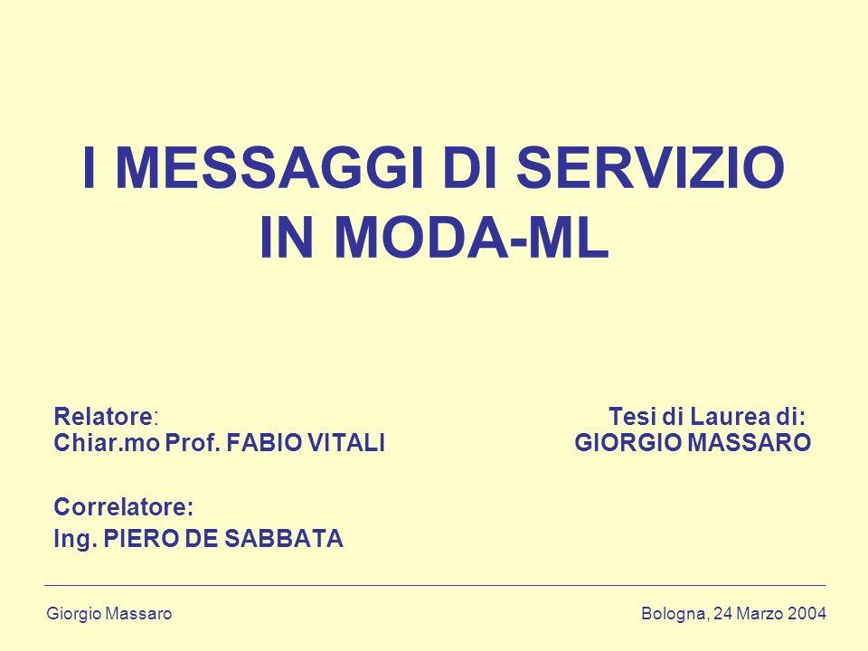 Giorgio Massaro Bologna, 24 Marzo 2004 I MESSAGGI DI SERVIZIO IN MODA-ML Relatore: Tesi di Laurea di: Chiar.mo Prof.