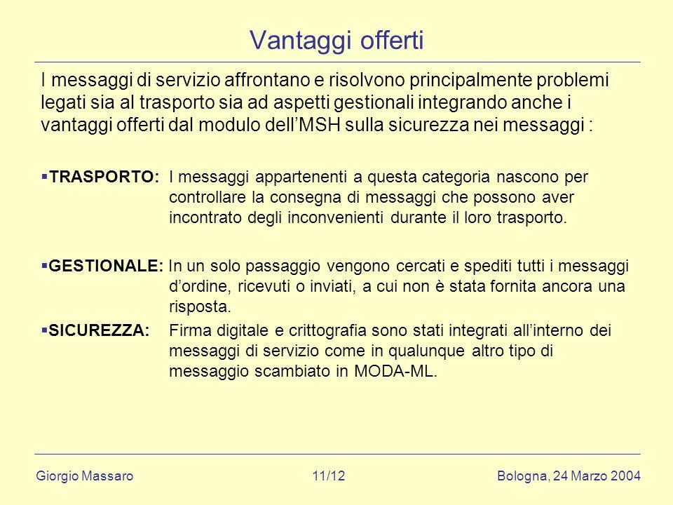 Giorgio Massaro Bologna, 24 Marzo 2004 11/12 Vantaggi offerti I messaggi di servizio affrontano e risolvono principalmente problemi legati sia al tras