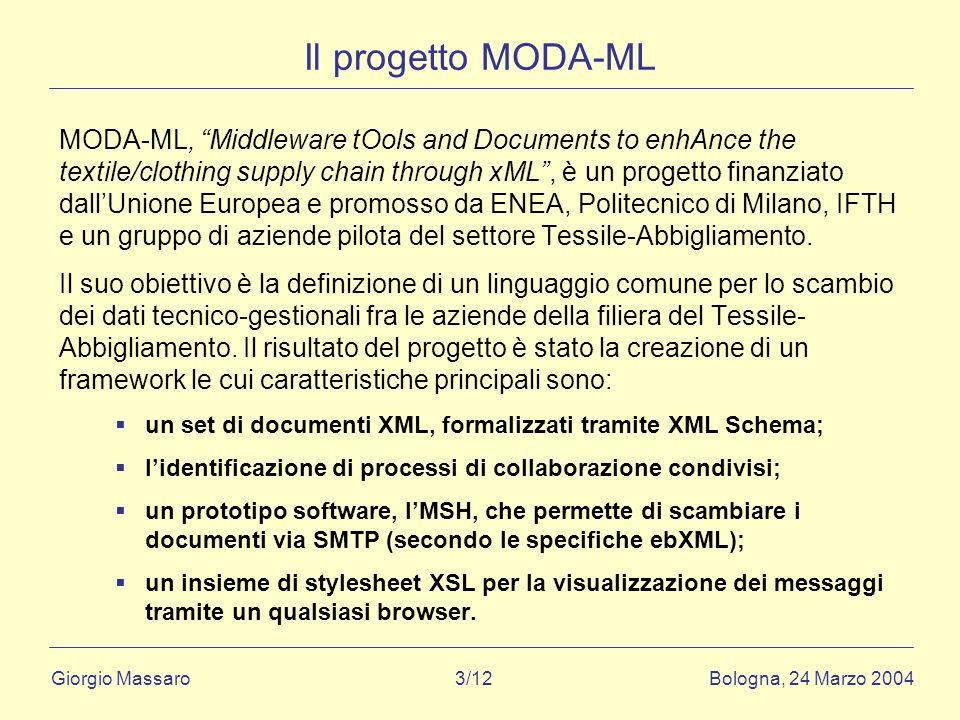 Giorgio Massaro Bologna, 24 Marzo 2004 3/12 Il progetto MODA-ML MODA-ML, Middleware tOols and Documents to enhAnce the textile/clothing supply chain t