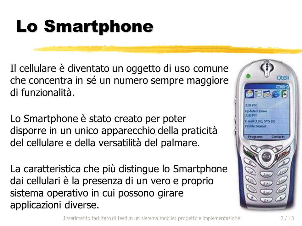 Lo Smartphone Lo Smartphone è stato creato per poter disporre in un unico apparecchio della praticità del cellulare e della versatilità del palmare.