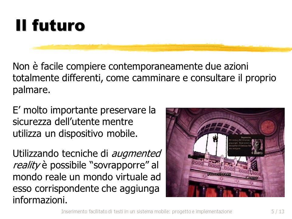 Il futuro E molto importante preservare la sicurezza dellutente mentre utilizza un dispositivo mobile.