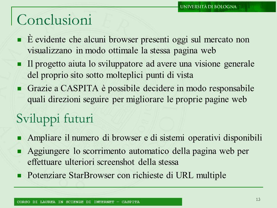 13 Conclusioni È evidente che alcuni browser presenti oggi sul mercato non visualizzano in modo ottimale la stessa pagina web Il progetto aiuta lo svi