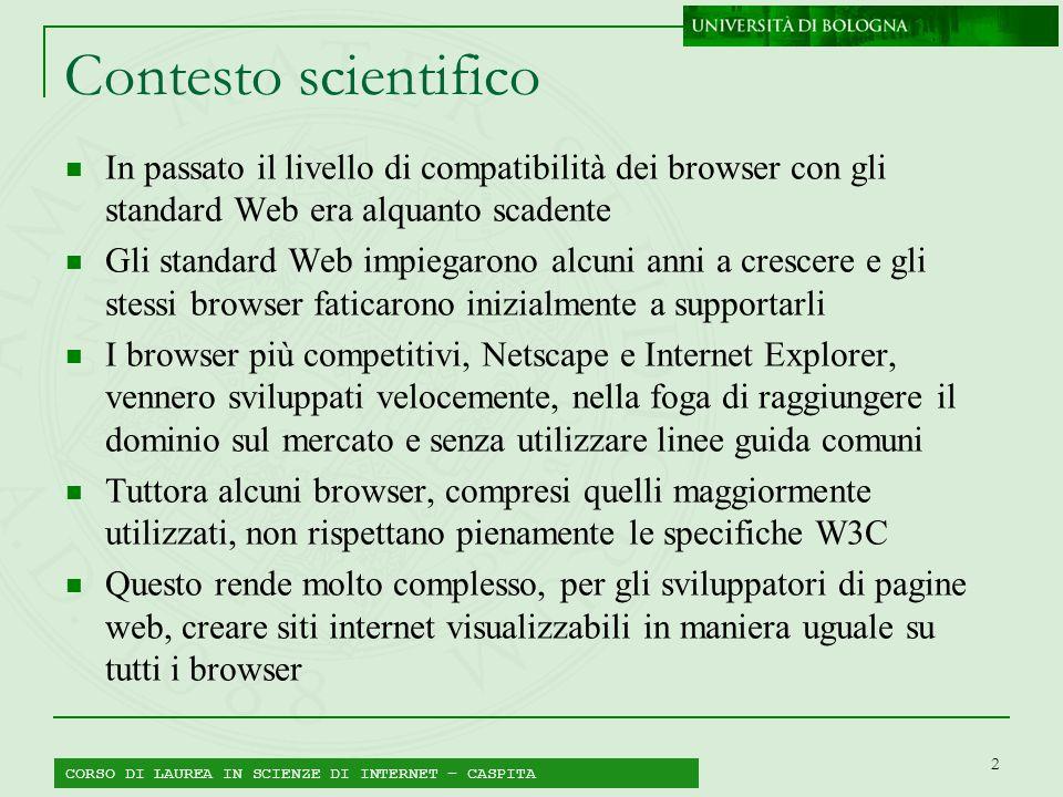 2 Contesto scientifico In passato il livello di compatibilità dei browser con gli standard Web era alquanto scadente Gli standard Web impiegarono alcu