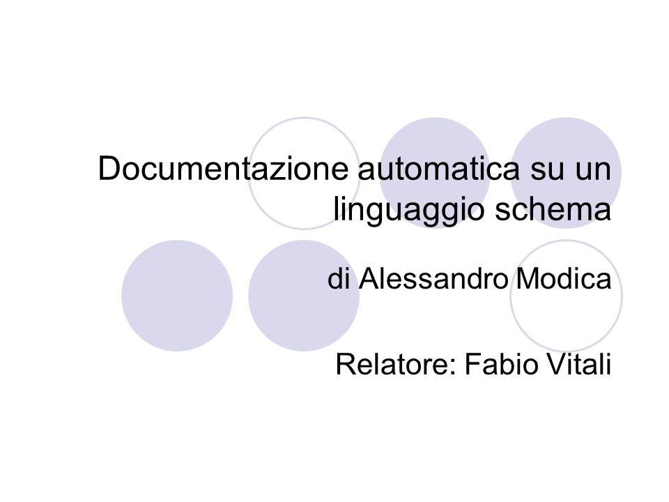 Documentazione automatica su un linguaggio schema di Alessandro Modica Relatore: Fabio Vitali