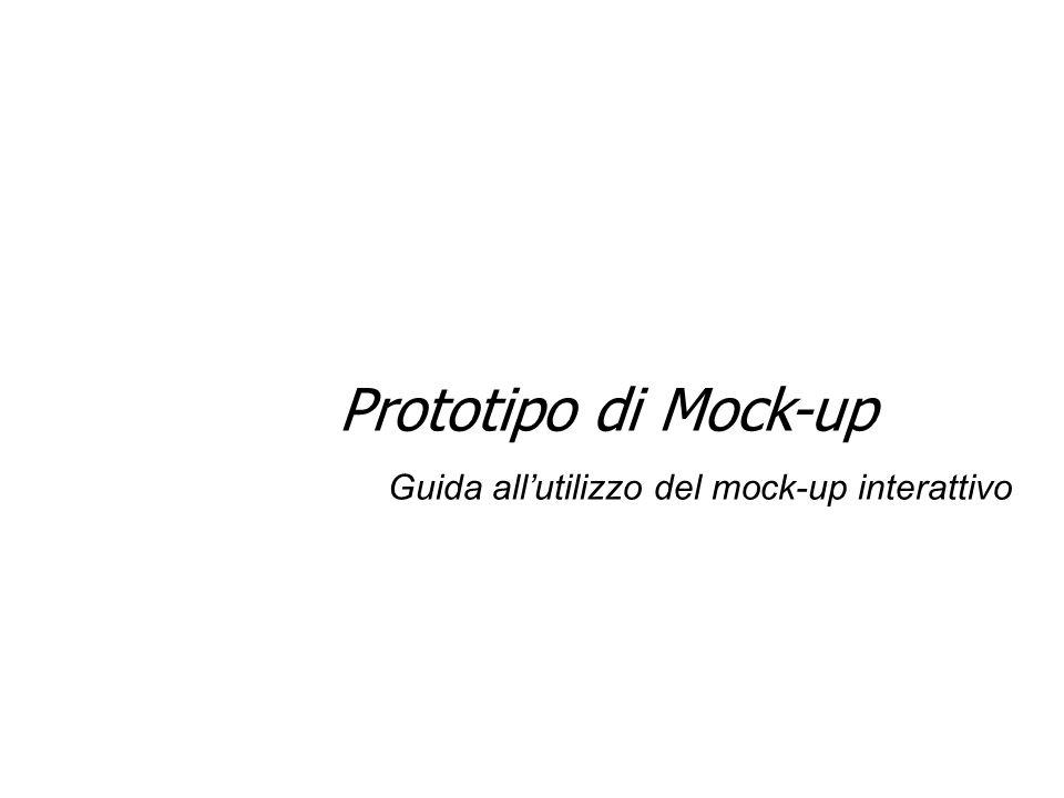 Prototipo di Mock-up Guida allutilizzo del mock-up interattivo