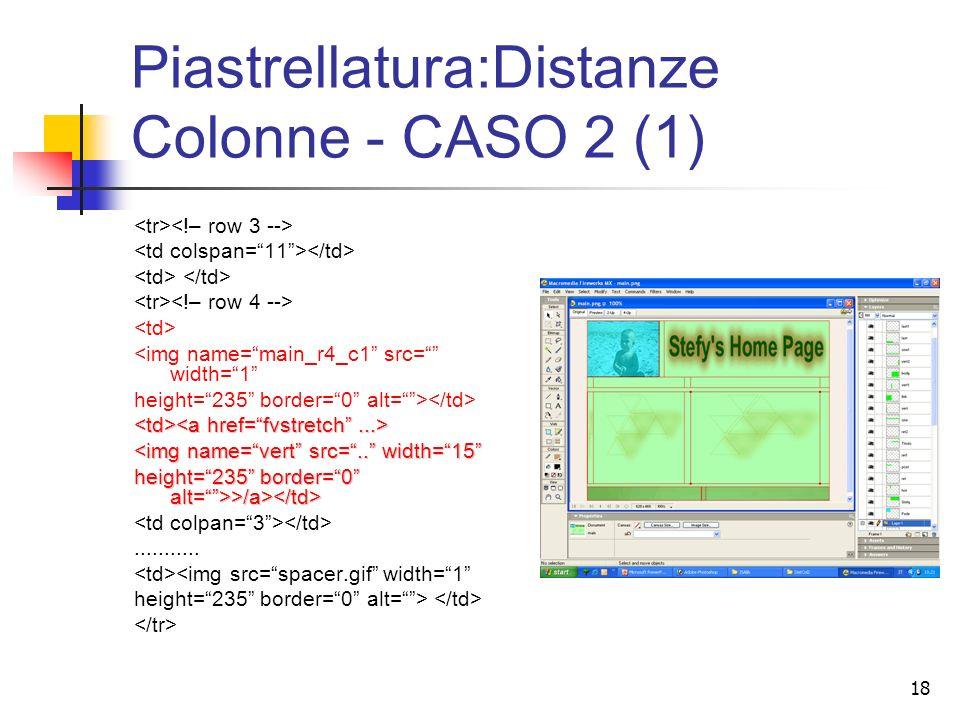 18 Piastrellatura:Distanze Colonne - CASO 2 (1) <img name=main_r4_c1 src= width=1 height=235 border=0 alt=> <img name=vert src=..