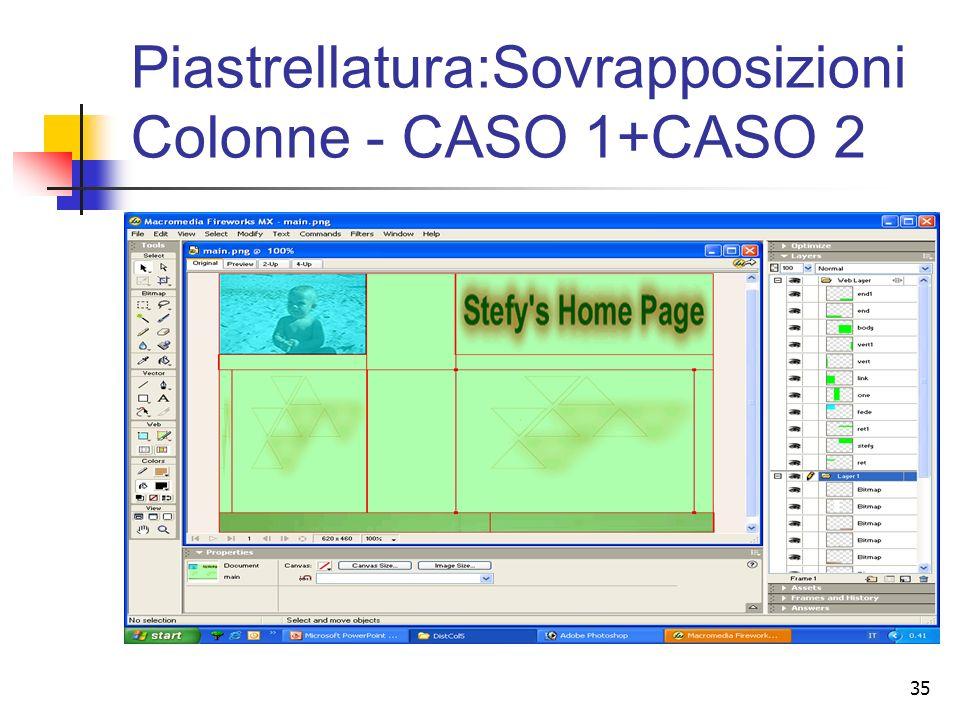 35 Piastrellatura:Sovrapposizioni Colonne - CASO 1+CASO 2