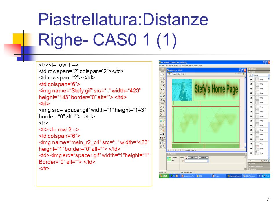 7 Piastrellatura:Distanze Righe- CAS0 1 (1) <img name=Stefy.gif src=.. width=423 height=143 border=0 alt=> height=143 border=0 alt=> <td> <img src=spa