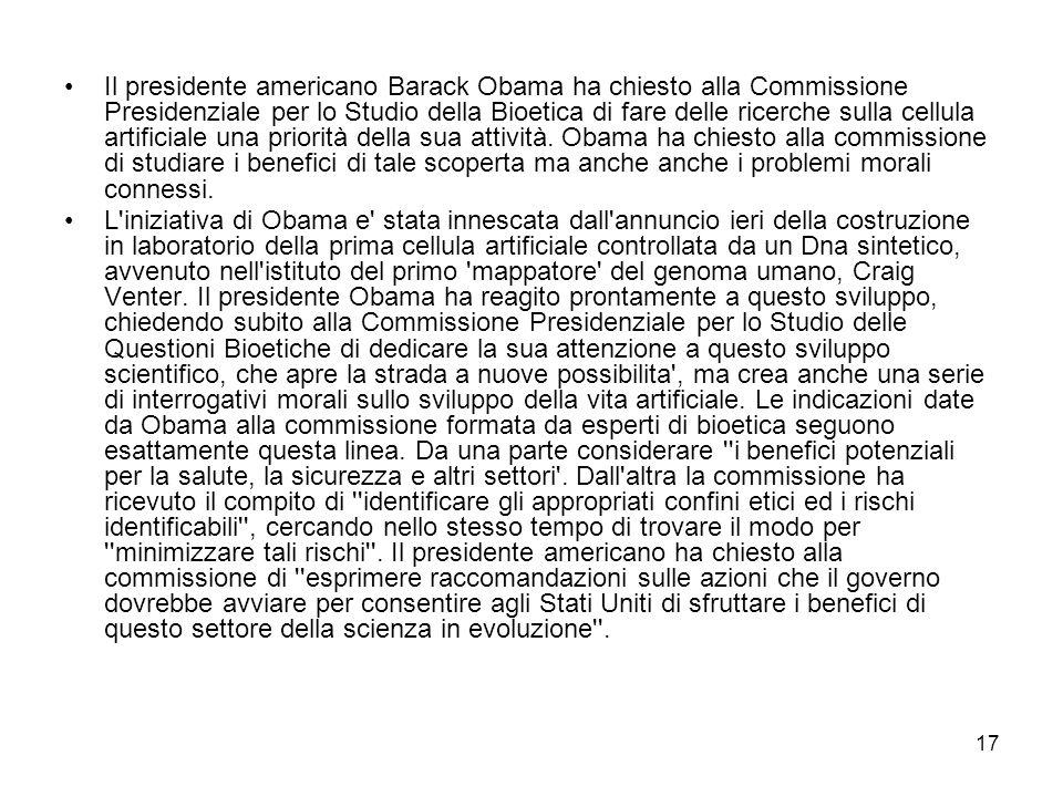 17 Il presidente americano Barack Obama ha chiesto alla Commissione Presidenziale per lo Studio della Bioetica di fare delle ricerche sulla cellula ar