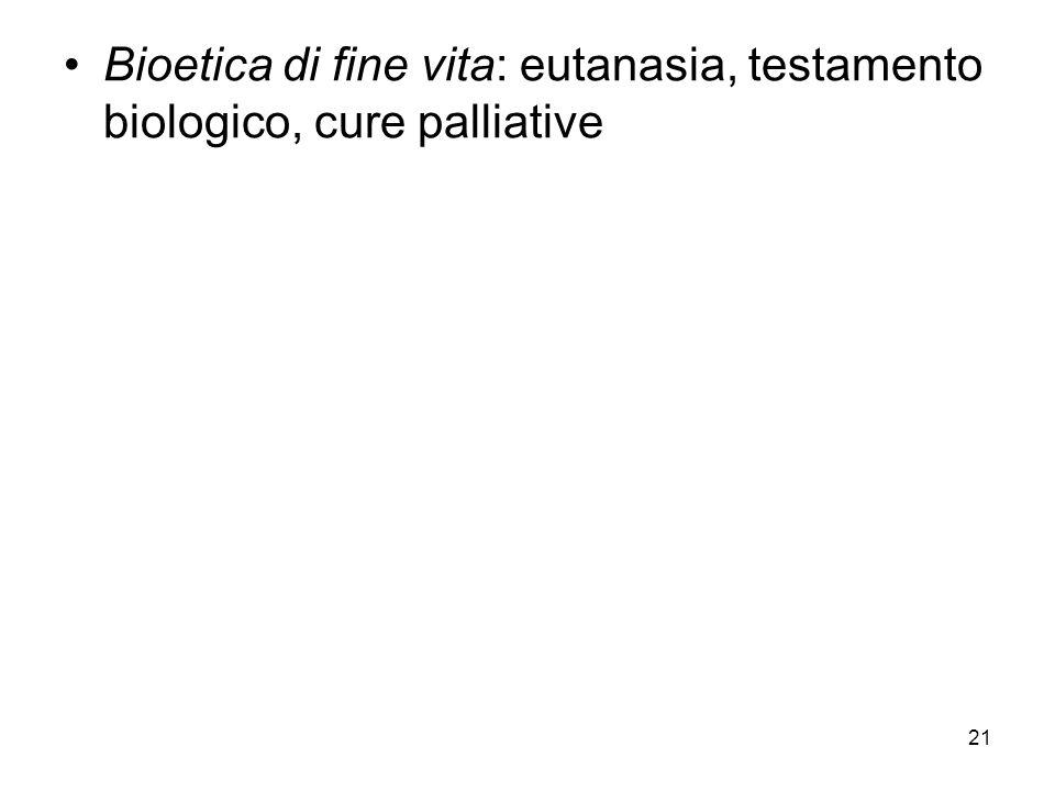 21 Bioetica di fine vita: eutanasia, testamento biologico, cure palliative