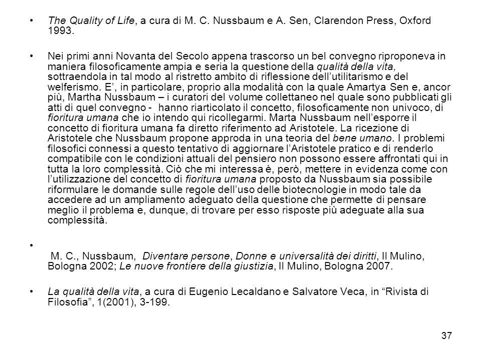 37 The Quality of Life, a cura di M. C. Nussbaum e A. Sen, Clarendon Press, Oxford 1993. Nei primi anni Novanta del Secolo appena trascorso un bel con