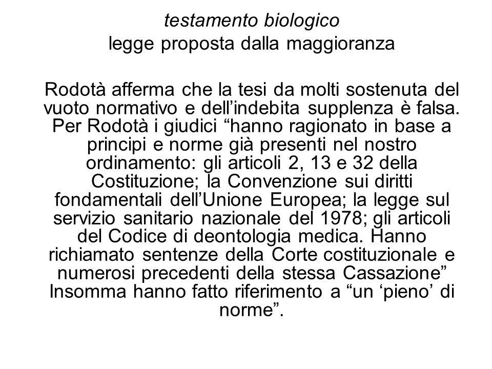 testamento biologico legge proposta dalla maggioranza Rodotà afferma che la tesi da molti sostenuta del vuoto normativo e dellindebita supplenza è fal