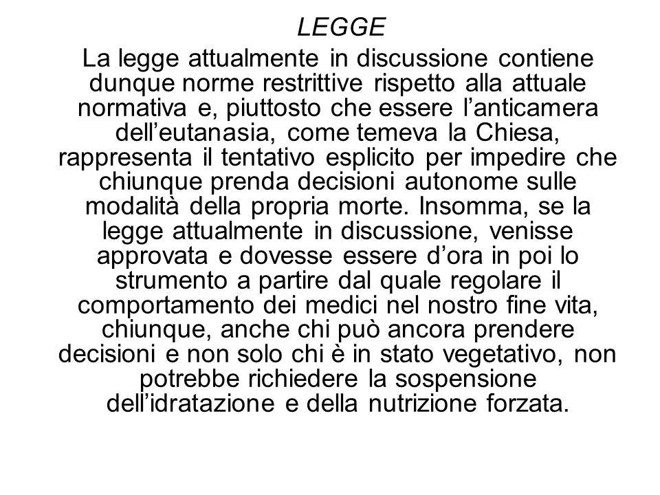 LEGGE La legge attualmente in discussione contiene dunque norme restrittive rispetto alla attuale normativa e, piuttosto che essere lanticamera delleu