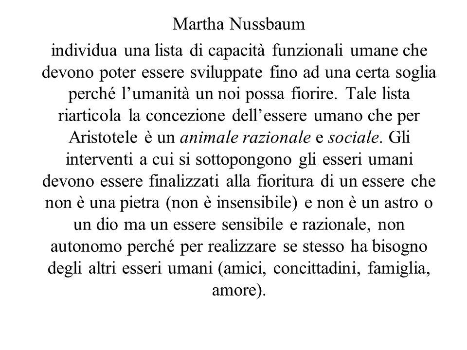 Martha Nussbaum individua una lista di capacità funzionali umane che devono poter essere sviluppate fino ad una certa soglia perché lumanità un noi po