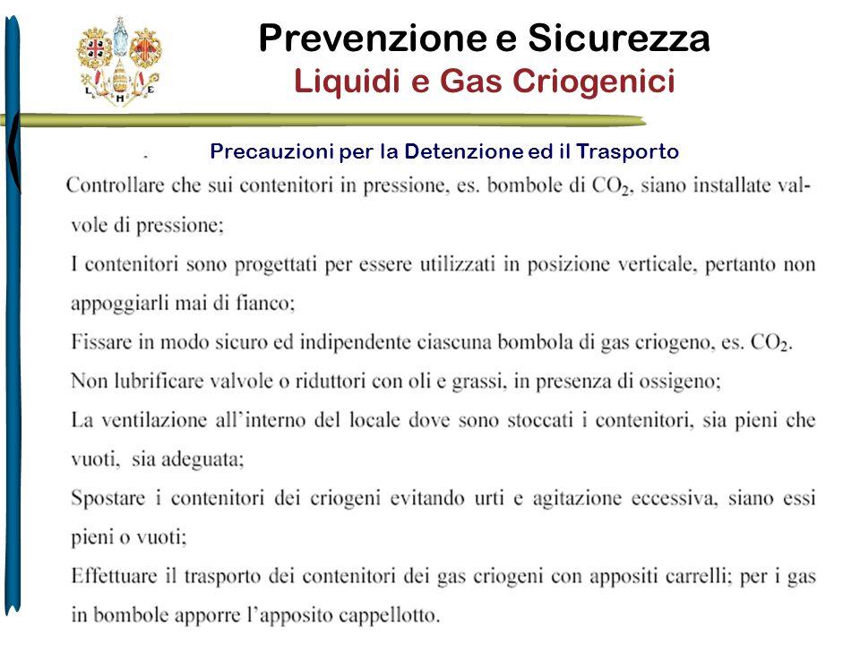 Prevenzione e Sicurezza Liquidi e Gas Criogenici Precauzioni per la Detenzione ed il Trasporto
