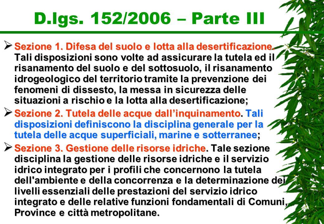 D.lgs. 152/2006 – Parte III Sezione 1. Difesa del suolo e lotta alla desertificazione. Tali disposizioni sono volte ad assicurare la tutela ed il risa