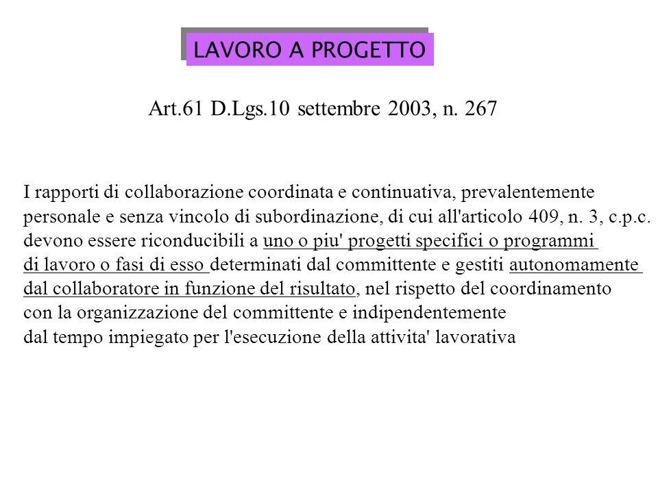 LAVORO A PROGETTO I rapporti di collaborazione coordinata e continuativa, prevalentemente personale e senza vincolo di subordinazione, di cui all articolo 409, n.