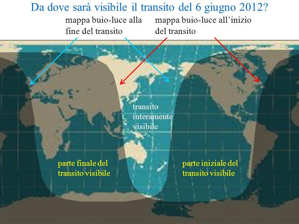 Da dove sarà visibile il transito del 6 giugno 2012? parte iniziale del transito visibile parte finale del transito visibile transito interamente visi