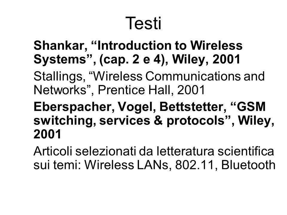 Shankar, Introduction to Wireless Systems, (cap. 2 e 4), Wiley, 2001 Stallings, Wireless Communications and Networks, Prentice Hall, 2001 Eberspacher,