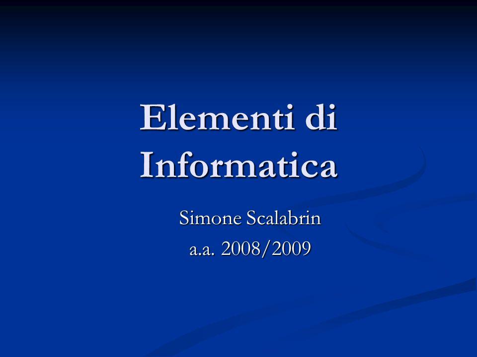 Elementi di Informatica Simone Scalabrin a.a. 2008/2009