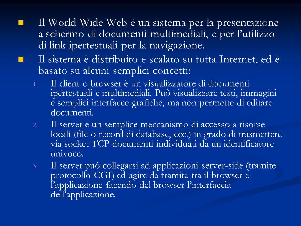 Il World Wide Web è un sistema per la presentazione a schermo di documenti multimediali, e per lutilizzo di link ipertestuali per la navigazione.