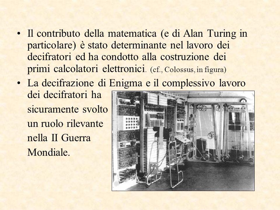 Il contributo della matematica (e di Alan Turing in particolare) è stato determinante nel lavoro dei decifratori ed ha condotto alla costruzione dei p